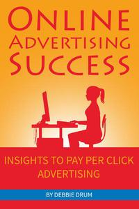 Online Advertising Success: Insights To Pay Per Click Advertising