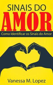 Sinais do Amor: Como Identificar os Sinais do Amor