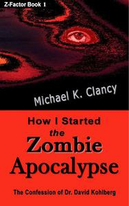How I Started the Zombie Apocalypse