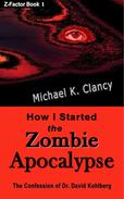 How I Started the Zombie Apocalypse