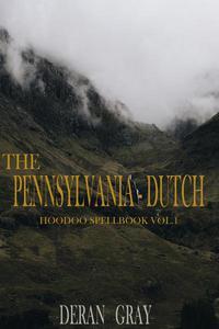 The Pennsylvania-Dutch Hoodoo Spellbook Vol. 1