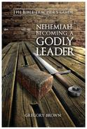 Nehemiah: Becoming a Godly Leader