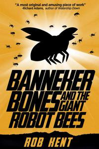Banneker Bones and the Giant Robot Bees