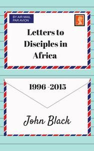 Letters to Disciples in Africa (1996-2015)