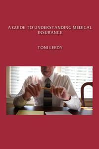 A Guide to Understanding Medical Insurance