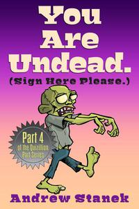 You Are Undead. (Sign Here Please)