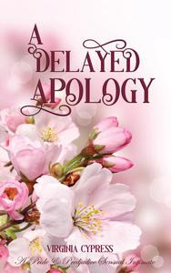 A Delayed Apology: A Pride and Prejudice Sensual Intimate