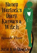 Nancy Werlock's Diary: Karma's a Witch