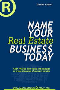Name Your Real Estate Business Today