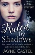 Ruled by Shadows