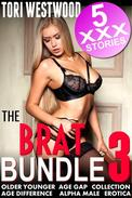 The Brat Bundle 3 : 5 XXX Stories (Older Younger Age Gap Collection Age Difference Alpha Male Erotica)