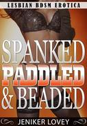 Lesbian BDSM Erotica - Spanked, Paddled and Beaded