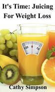 It's Time: Juicing for Weight Loss