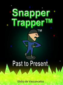 Snapper Trapper™: Past to Present