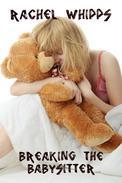 Breaking the Babysitter (Teen Taboo Babysitter Erotica)