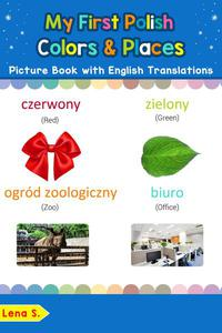 My First Polish Colors & Places Picture Book with English Translations