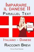 Imparare il danese II - Parallel Text (Italiano - Danese) Racconti Brevi