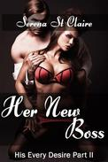 Her New Boss (His Every Desire Part 2) (Dominating Billionaire Erotic Romance)