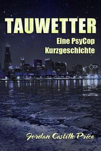 Tauwetter: Eine PsyCop Kurzgeschichte