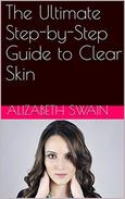 The Ultimate Step-by-Step Guide to Clear Skin