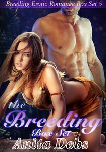 The Breeding Box Set (Breeding Erotic Romance Box Set x5)