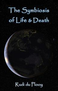 The Symbiosis of Life & Death