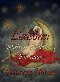 Liaisons: Mistress Maribel's Boutique