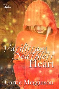 Vasilissa and the Deathless Heart