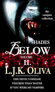 Shades Below, Volume II: The Vampire Collection