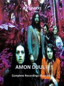 Amon Duul II: Complete Recordings Illustrated