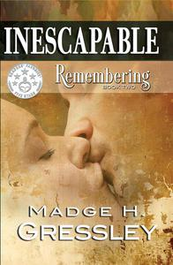 Inescapable ~ Remebering