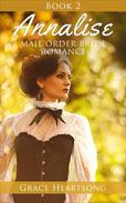 Mail Order Bride: Annalise - Book 2