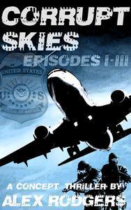 Corrupt Skies: Episodes I-III