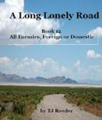 A Long Lonely Road: Book 12: All Enemies, Foreign or Domestic