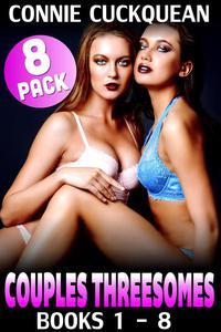 Couples Threesomes 8-Pack : Books 1 – 8 Threesome Erotica BDSM Erotica Lesbian Erotica