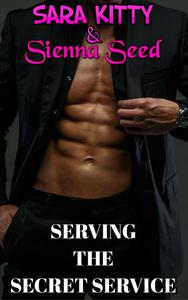 Serving the Secret Service OLDER MAN YOUNGER WOMAN GANGBANG MENAGE VIRGIN FIRST TIME