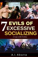 7 Evils of Excessive Socializing
