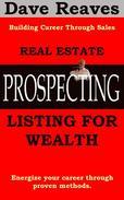 Real Estate Prospecting: Listing for Wealth