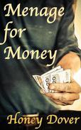Menage for Money (BWWM Erotic Romance)