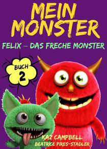 Mein Monster - Buch 2 - Felix – das freche Monster