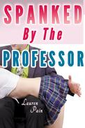Spanked By The Professor (Spanked by the Teacher, Spanked by Older Man)