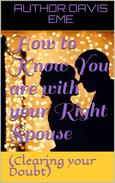 How to Know You are with your Right Spouse(Clearing your Doubt)