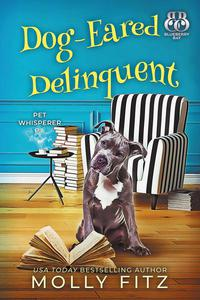 Dog-Eared Delinquent: A Hilarious Cozy Mystery with One Very Entitled Cat Detective