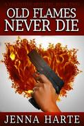 Old Flames Never Die: Valentine Mystery Book Two