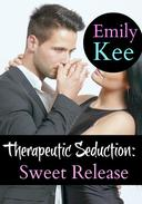 Therapeutic Seduction: Sweet Release
