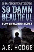 So Damn Beautiful: Children's Home 5 (So Damn Beautiful, #2)