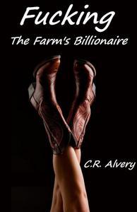 Fucking The Farm's Billionaire (Billionaire Lactation Bondage Erotica)
