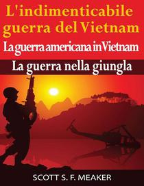 L'indimenticabile guerra del Vietnam: La guerra americana in Vietnam – La guerra nella giungla