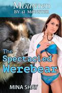 Mounted by a Monster: The Spectacled Werebear