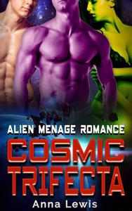 Cosmic Trifecta : Alien Menage Romance